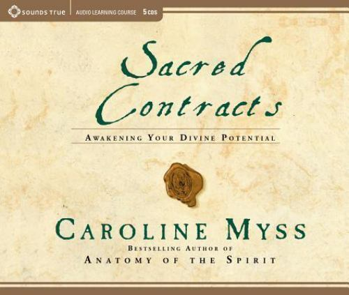 Sacred Contracts Awakening Your Divine Potential Caroline Myss