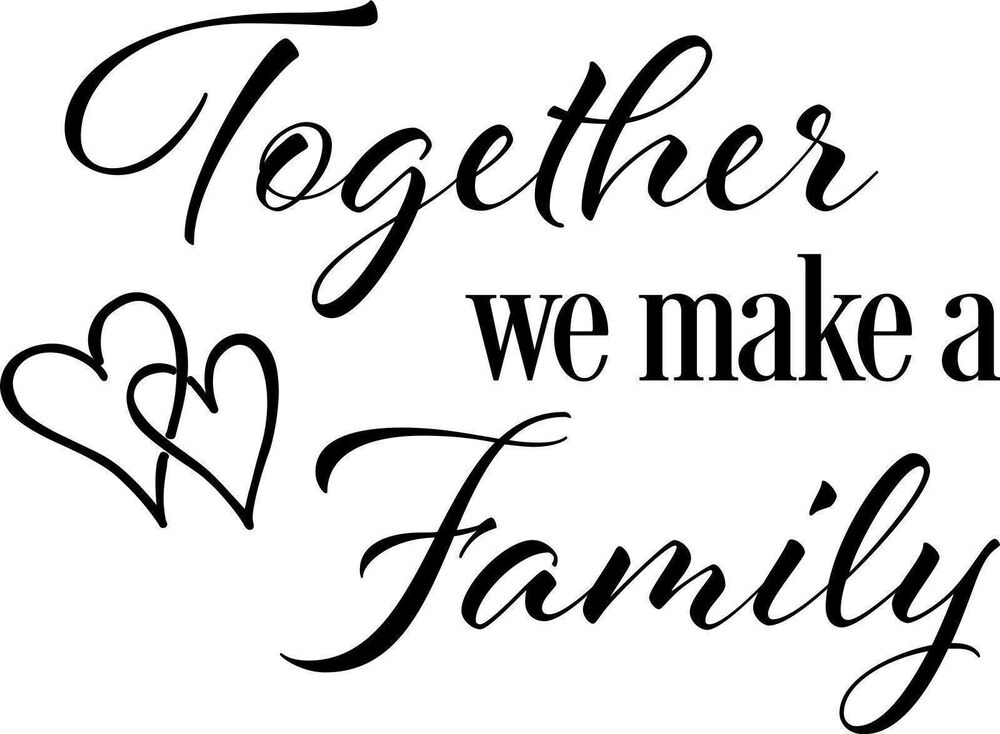 Download TOGETHER WE MAKE A FAMILY vinyl wall sticker saying ...