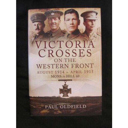 victoria-crosses-on-the-western-front-august-1914-april-1915-mons-to-hill-60