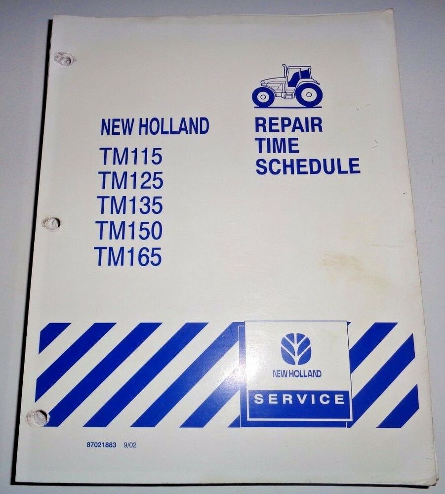 New Holland TM115 TM125 TM150/165 Tractor Repair Time Schedule Flat Rate  Manual | eBay