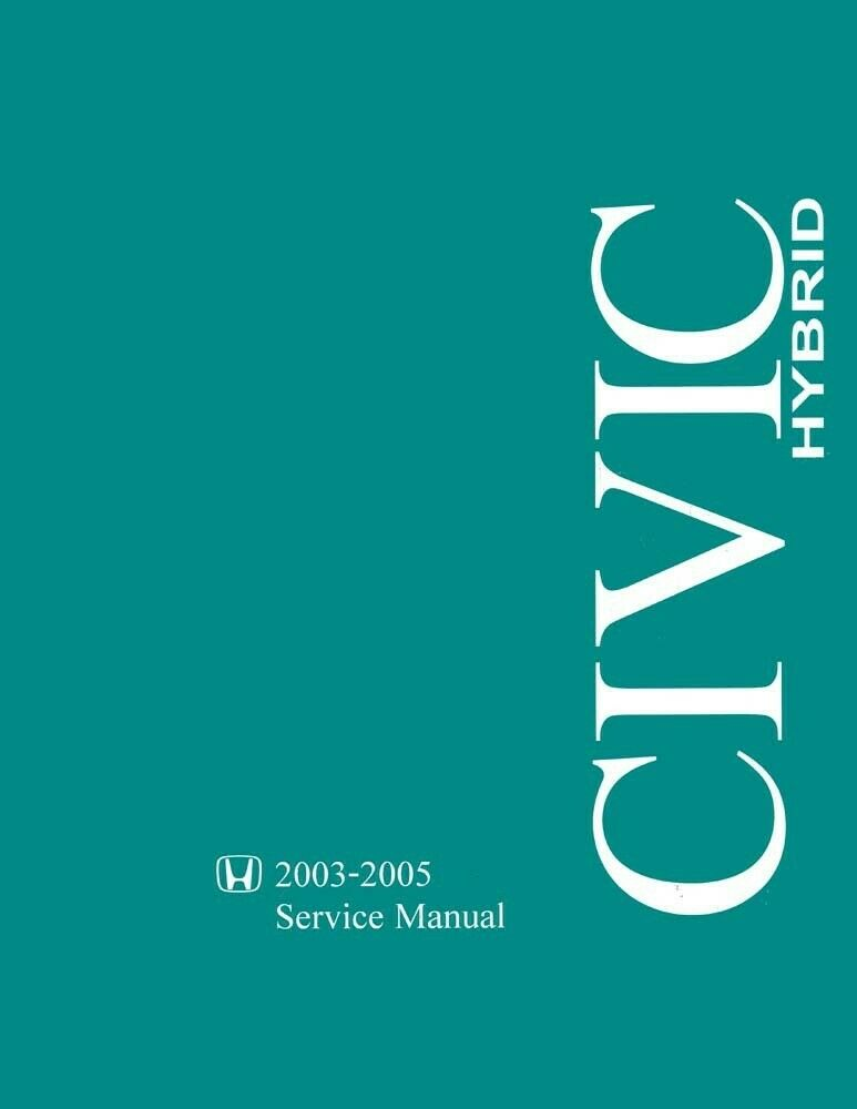 Details About 2003 2004 2005 Honda Civic Hybrid Service Repair Manual Book Engine Oem