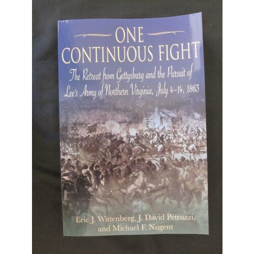 one-continuous-fight-the-retreat-from-gettysburg-and-the-pursuit-of-lees-army
