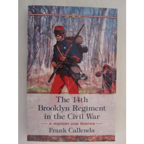 the-14th-brooklyn-regiment-in-the-civil-war-a-history-and-roster
