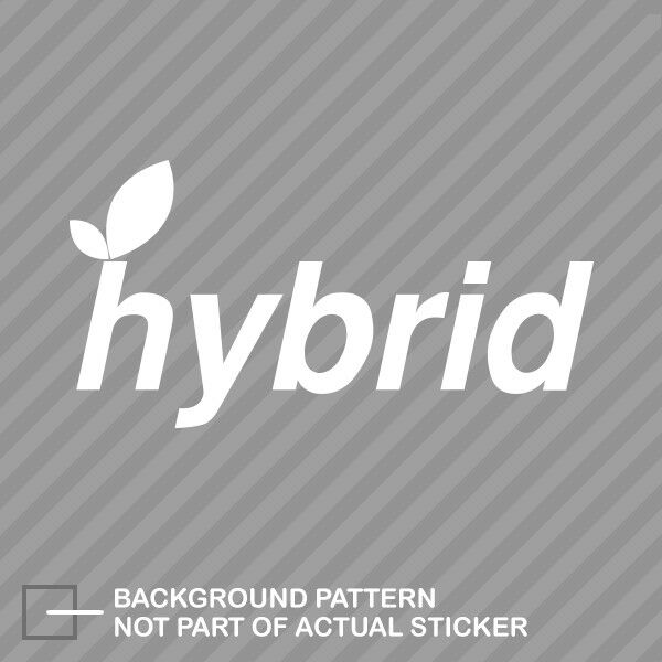 Details About Hybrid Sticker Decal Vinyl Go Green Environmental