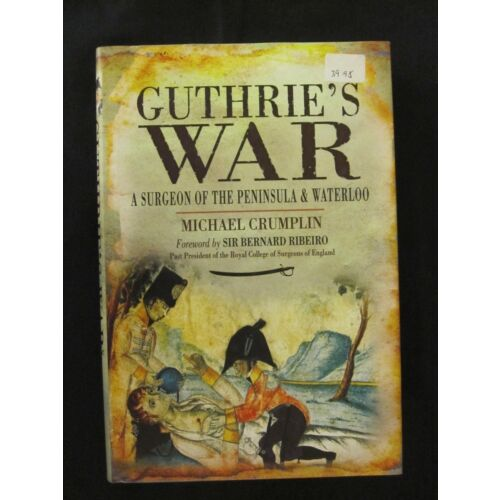 guthries-war-a-surgeon-of-the-peninsula-and-waterloo-napoleonic-wars