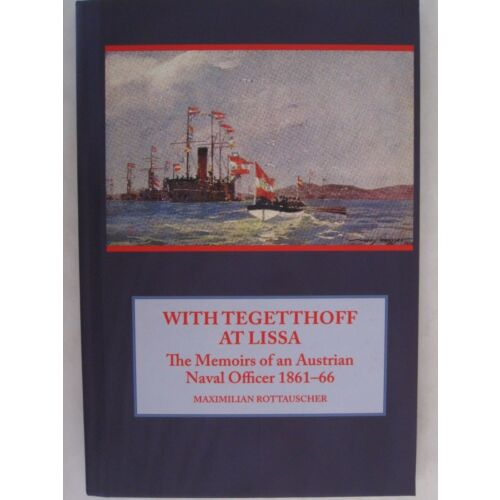 with-tegetthoff-at-lissa-the-memoirs-of-an-austrian-naval-officer-186166