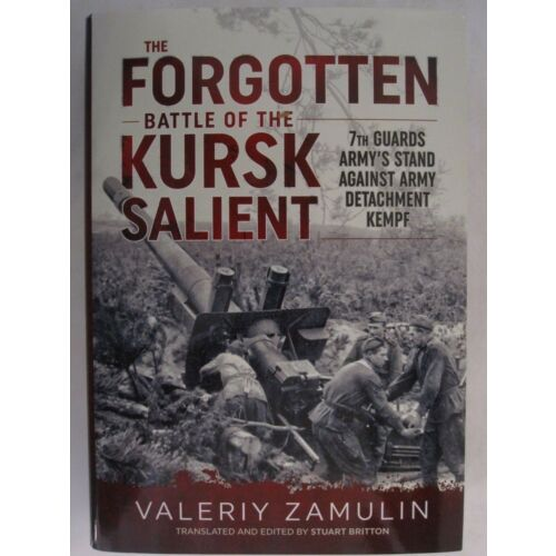 the-forgotten-battle-of-the-kursk-salient-7th-guards-armys-stand