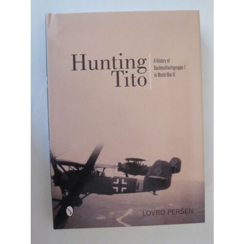 hunting-tito-a-history-of-nachtschlachtgruppe-7-in-world-war-ii