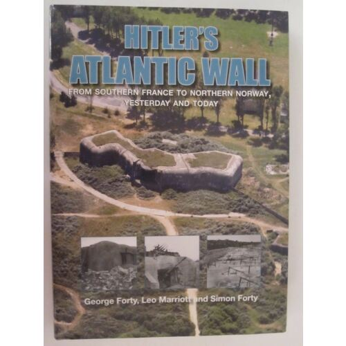 hitlers-atlantic-wall-yesterday-and-today-by-simon-forty-2016-hardcover