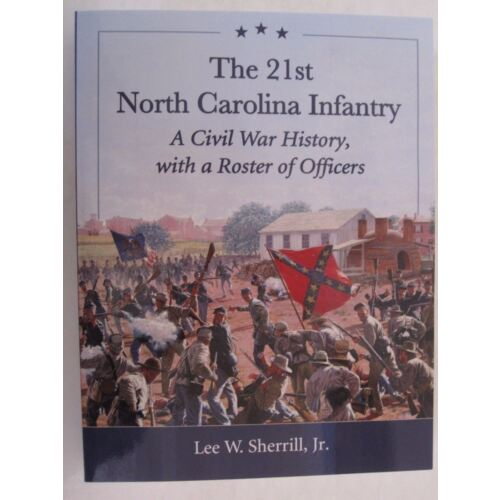 the-21st-north-carolina-infantry-a-civil-war-history-with-a-roster-of-officers