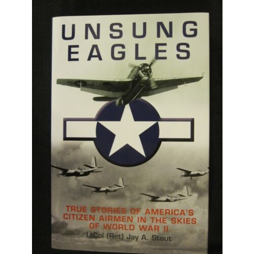 unsung-eagles-true-stories-of-americas-citizen-airmen-in-the-skies-of-ww-ii