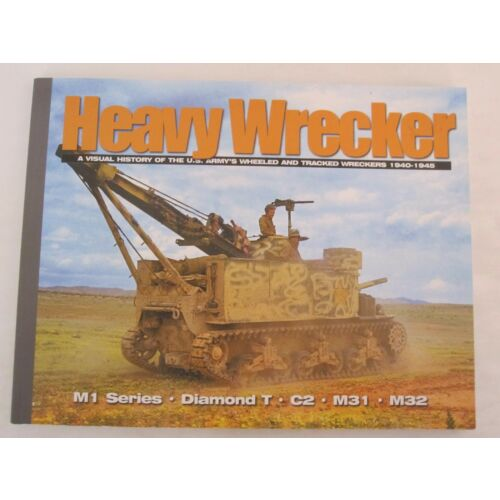 heavy-wrecker-a-visual-history-of-the-u-s-armys-wheeled-and-tracked-wrecker