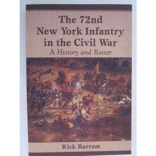 the-72nd-new-york-infantry-in-the-civil-war-a-history-and-roster-