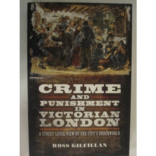 crime-and-punishment-in-victorian-london-a-streetlevel-view-of-the-citys-under