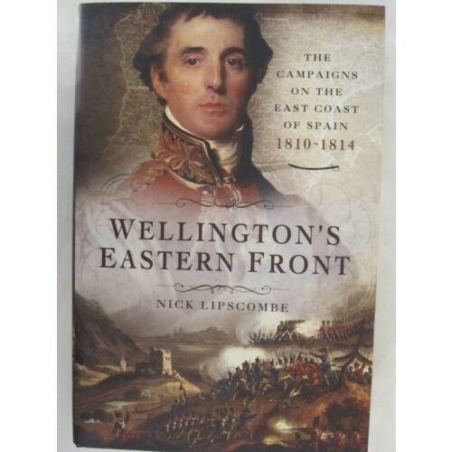 wellingtons-eastern-front-by-nick-lipscombe-2017-hardcover