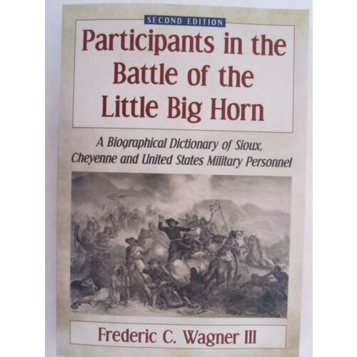 participants-in-the-battle-of-the-little-big-horn-a-biographical-dictionary