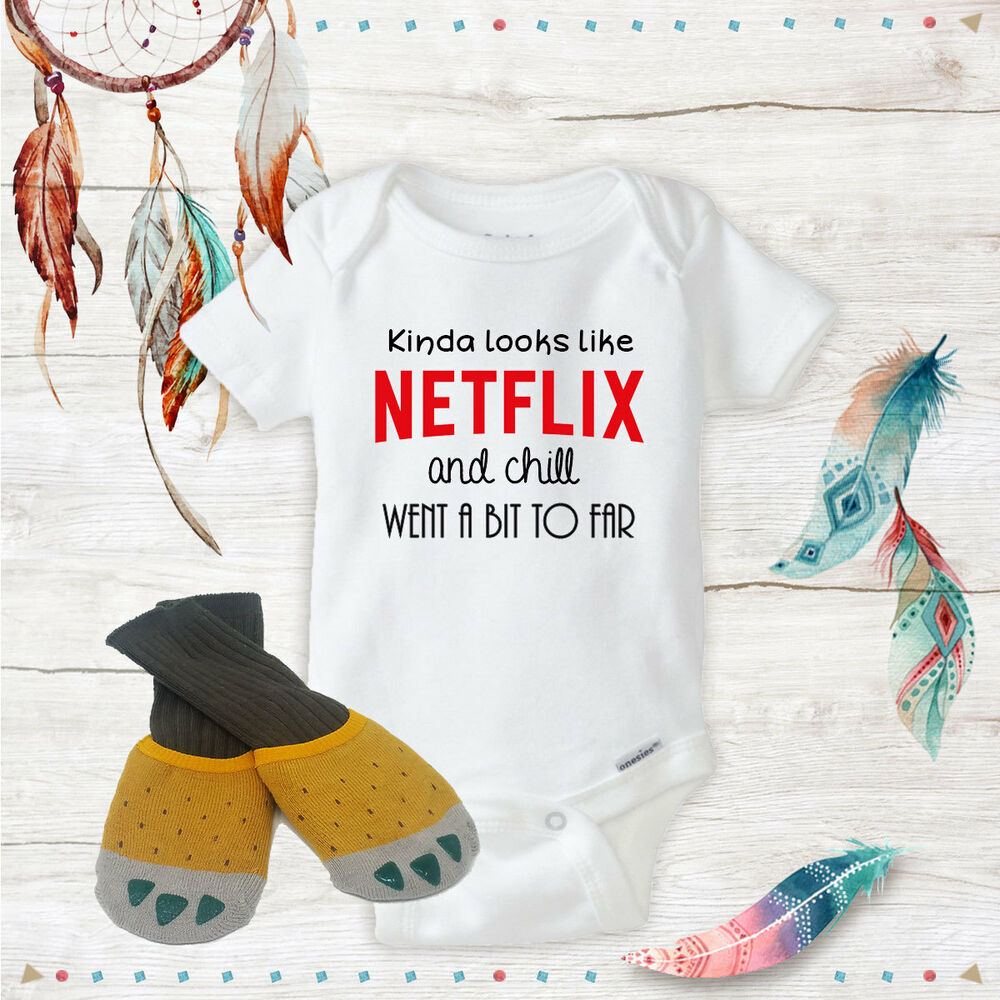 Netflix And Chill Onesie With Yellow Claws Baby Shower Best Baby