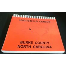 1800 -1840 U.S. Census Burke County North Carolina with indexes S K Publications