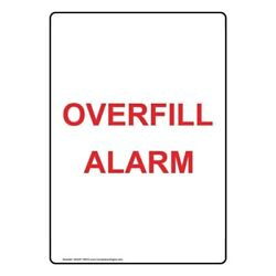 Overfill Alarm Safety Sign, White 14x10 in. Aluminum for Emergency Response