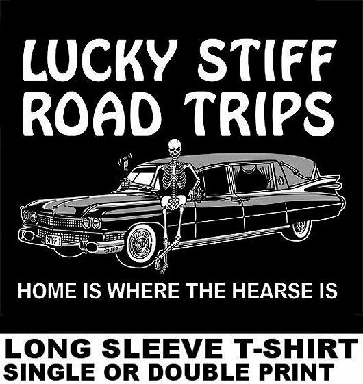 HOME IS WHERE THE HEARSE IS - SKELETON UNDERTAKER SKULL FUNERAL CAR T-SHIRT SK89