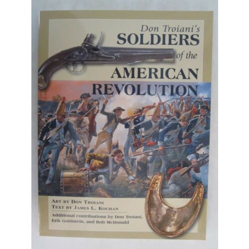 don-troianis-soldiers-of-the-american-revolution-2017-paperback