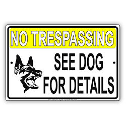 No Trespassing See Dog For Details Beware Caution Warning Aluminum Metal Sign