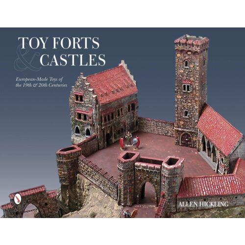 toy-forts-castles-europeanmade-toys-of-the-19th-20th-centuries-340-pages