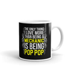 The Only Thing I Love More Than Being A Mechanic Is Being Pop Pop Coffee Mug