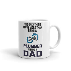 Only Thing I Love More Than Plumber is Being Dad Cup Gift Coffee Tea Ceramic Mug