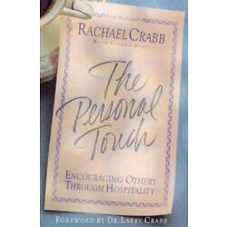 The Personal Touch : Encouraging Others Through Hospitality by Raeann Hart...