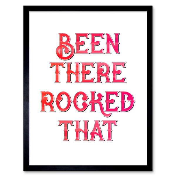 Royaume-UniBeen There Rocked That White Wall Art Print Framed 12x16