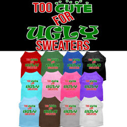 Too Cute For Ugly Sweaters Dog Shirt Pet Clothing Christmas Apparel