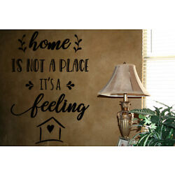HOME IS NOT A PLACE IT'S A FEELING VINYL WALL DECAL STICKER LETTERING DECOR