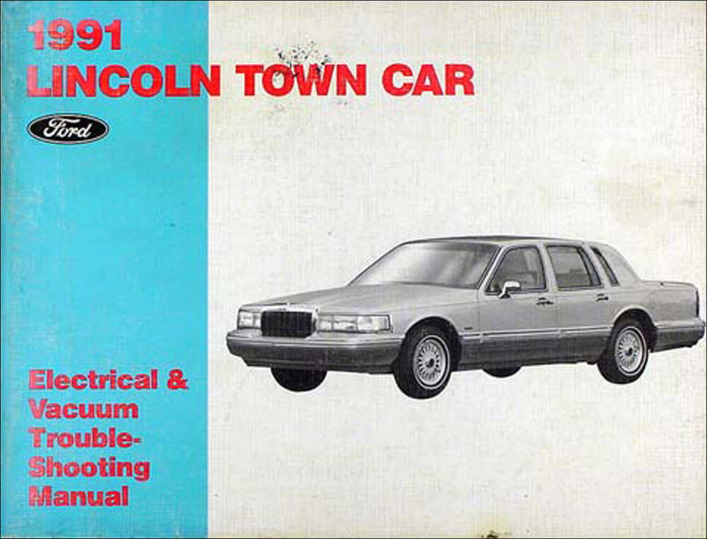 1991 lincoln town car electrical and vacuum troubleshooting manual 91 wiring oem ebay. Black Bedroom Furniture Sets. Home Design Ideas