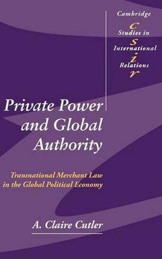 private power and global authority cutler a claire