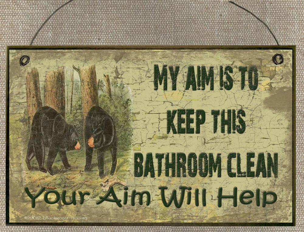 Black bear aim is to keep this bathroom clean sign plaque for Cabin in the woods wall mural