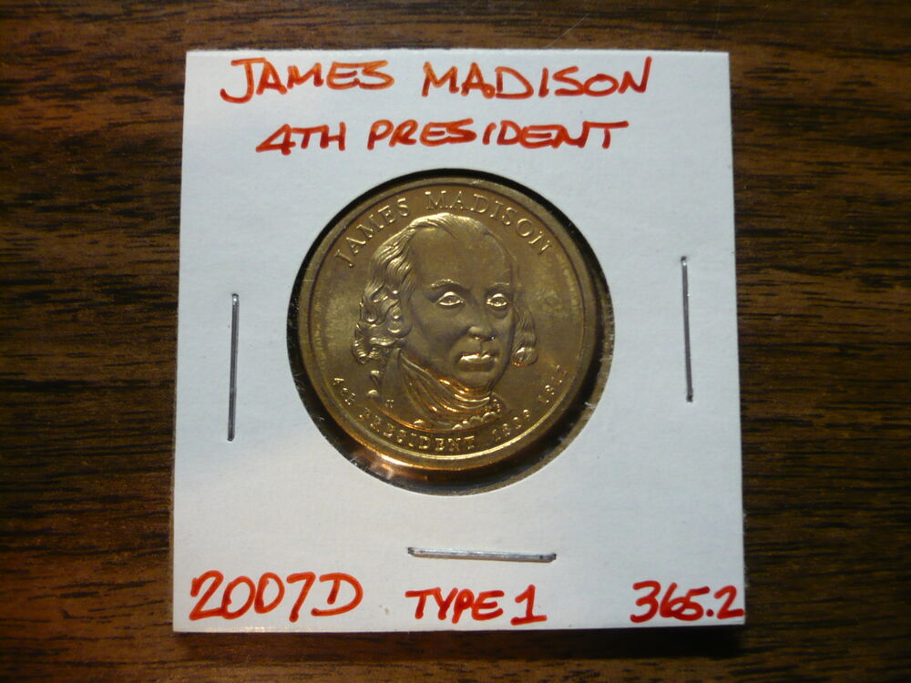 James Madison 2007d Gold Dollar Type 1 Clad Coin 4th