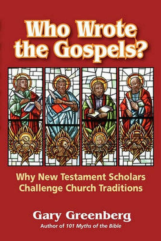 Who Wrote The Gospels Why New Testament Scholars