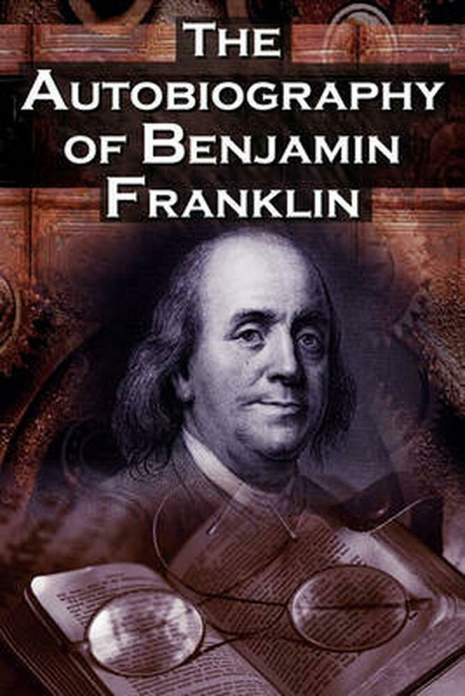 ben franklin autobiography summary The autobiography of benjamin franklin: part two - free reading passage with questions focusing on main idea and compare/contrast for 9th-12th graders.