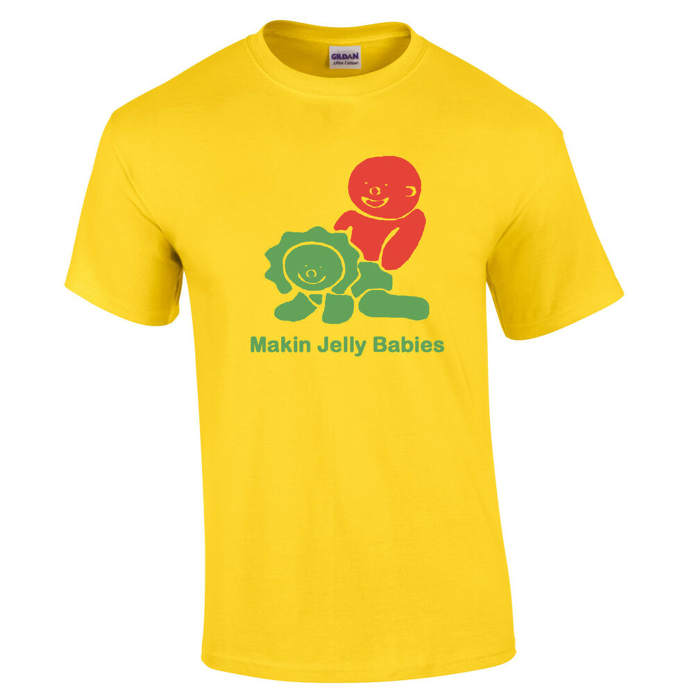 Makin Jelly Babies T-Shirt XS-XXXL Mens and Womens Funny ...