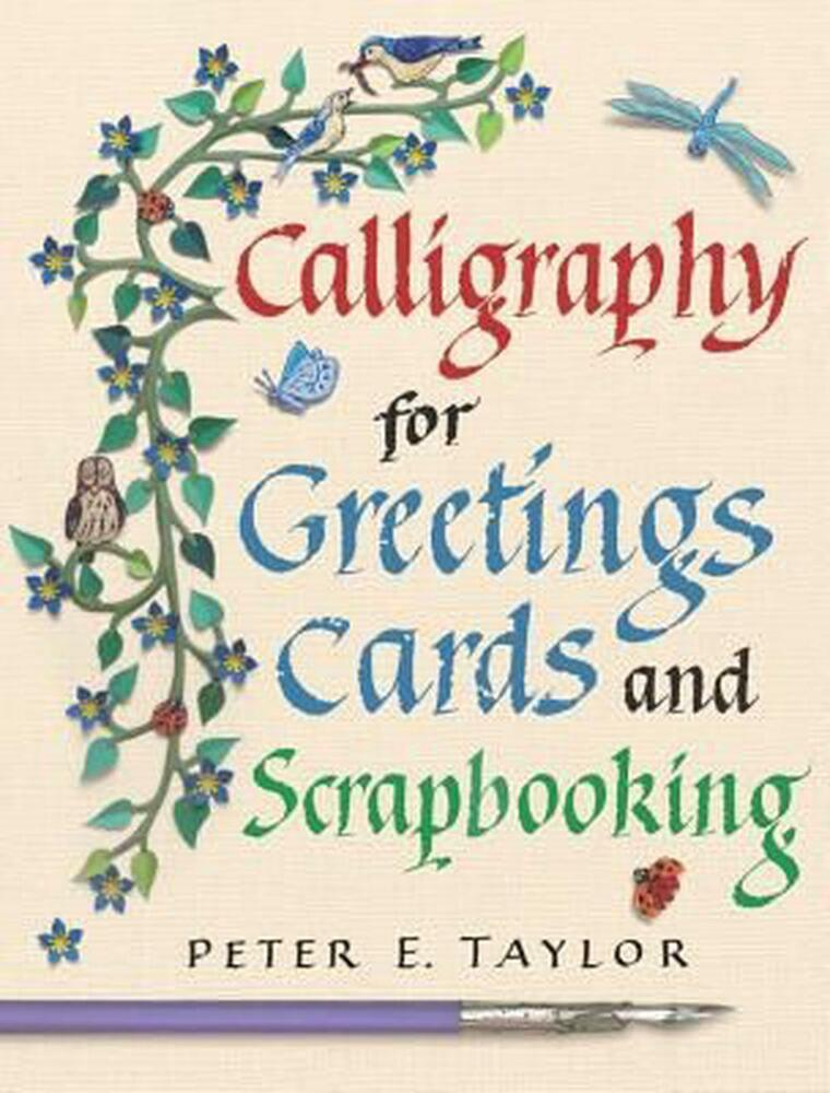 Calligraphy for greeting cards and scrapbooking by peter