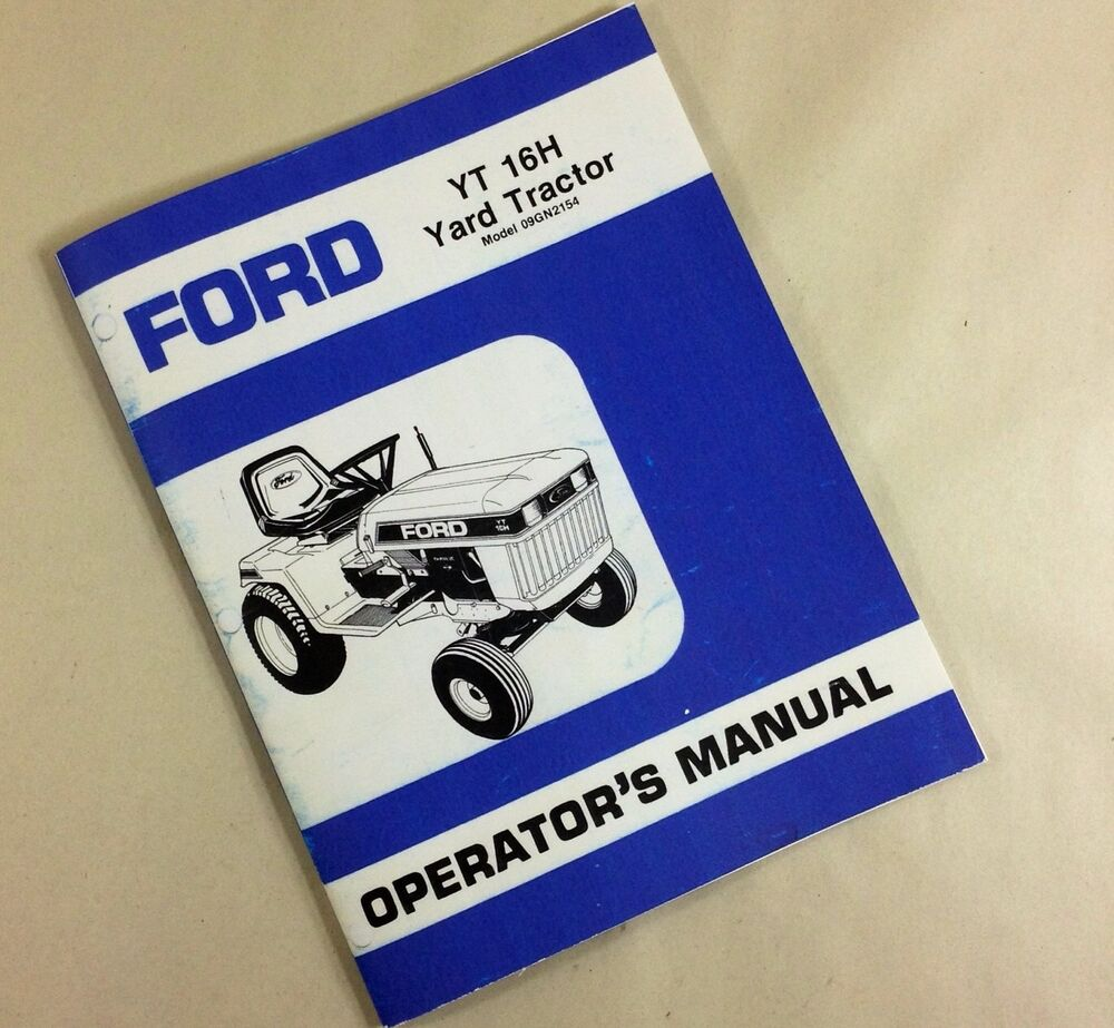 Ford Yt 16h Yard Tractor Model 09gn2154 Operators Owners Manual Yt16 Wiring Diagram Assembly Ebay