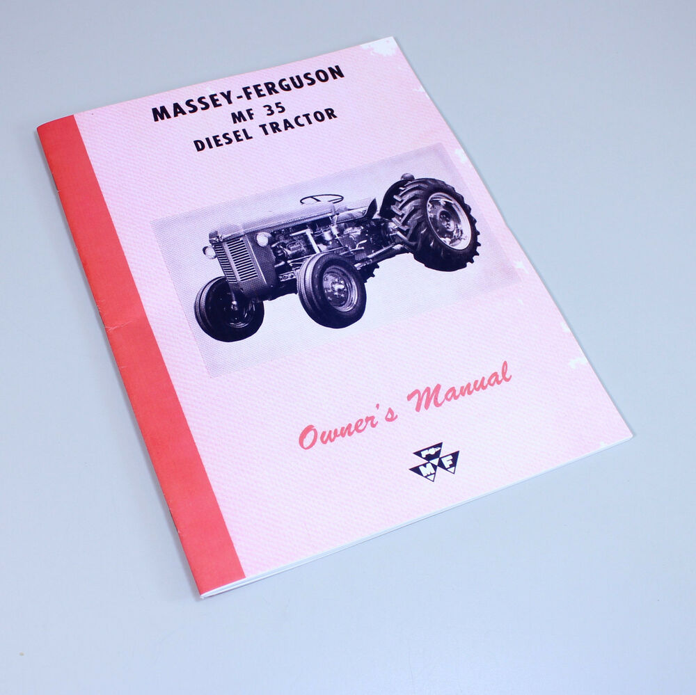 MASSEY FERGUSON MF 35 DIESEL TRACTOR OPERATORS OWNERS MANUAL MAINTENANCE |  eBay
