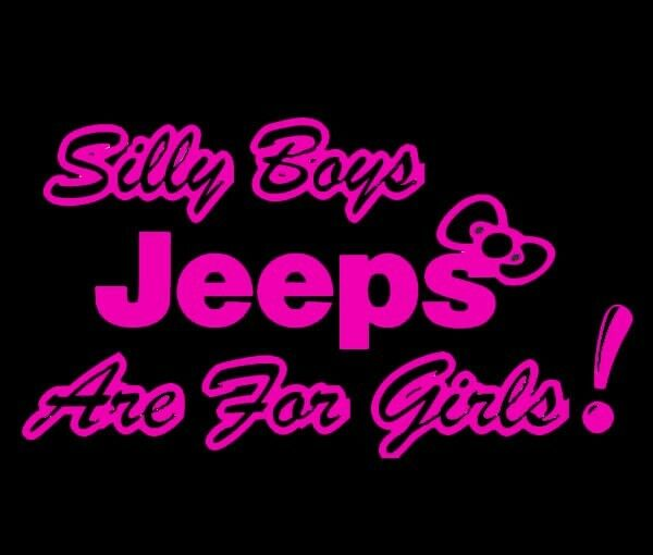 Silly Boys Jeeps Are For Girls Vinyl Sticker Decal Car