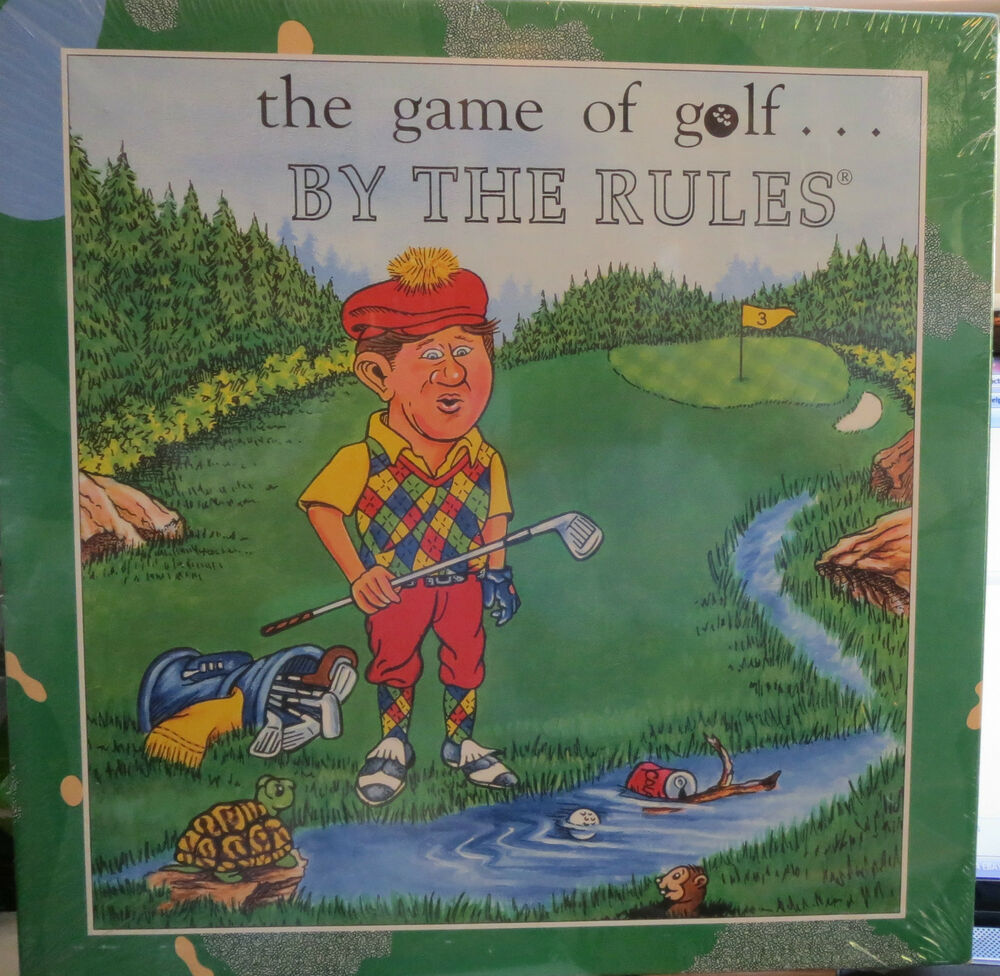 THE GAME OF GOLF... BY THE RULES