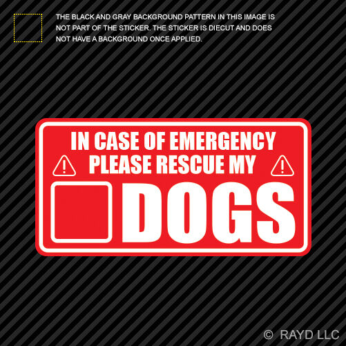 In Case Of Emergency Rescue My Dogs Sticker Decal Self