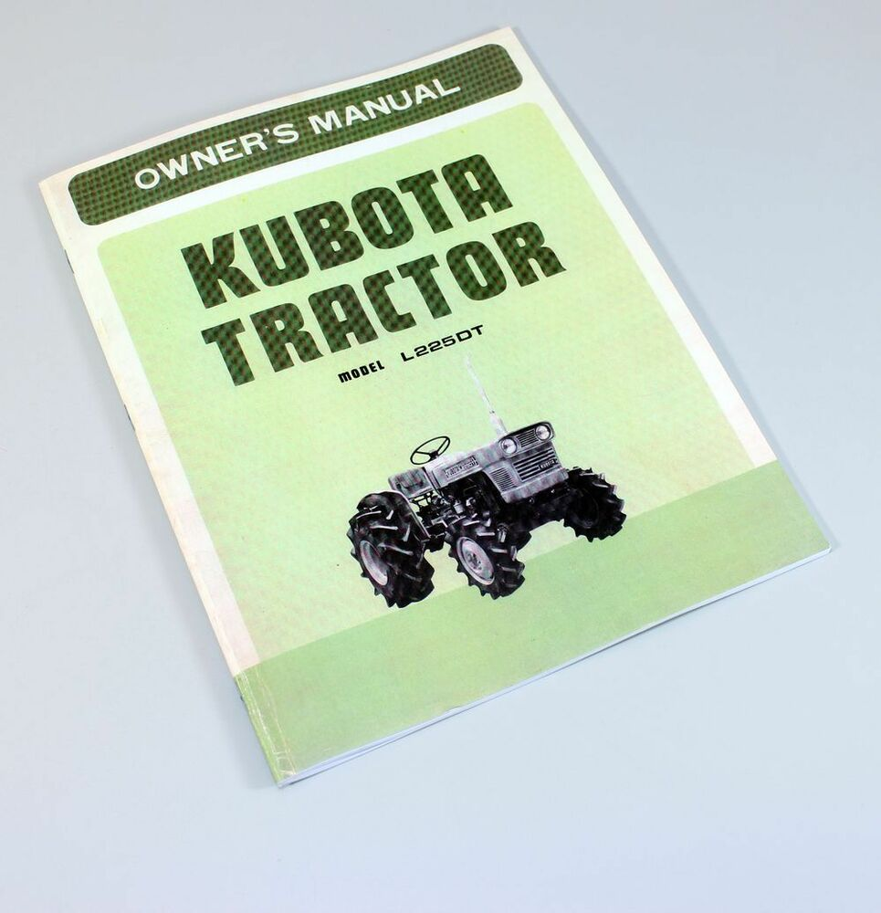 KUBOTA L225DT TRACTOR OPERATORS OWNERS/PARTS MANUAL DIESEL 3CYL 4WD D1100-A  | eBay