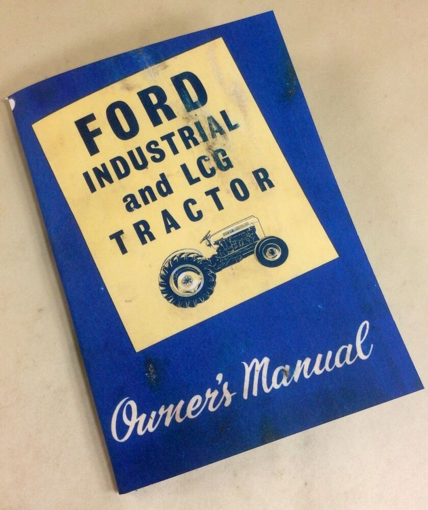 ford series   industrial lcg tractor owners