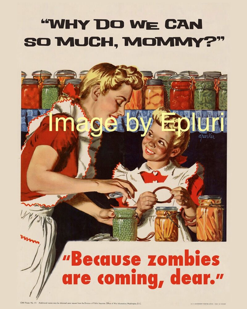 Why Do We Can So Much, Mommy? Because Zombies Are Coming