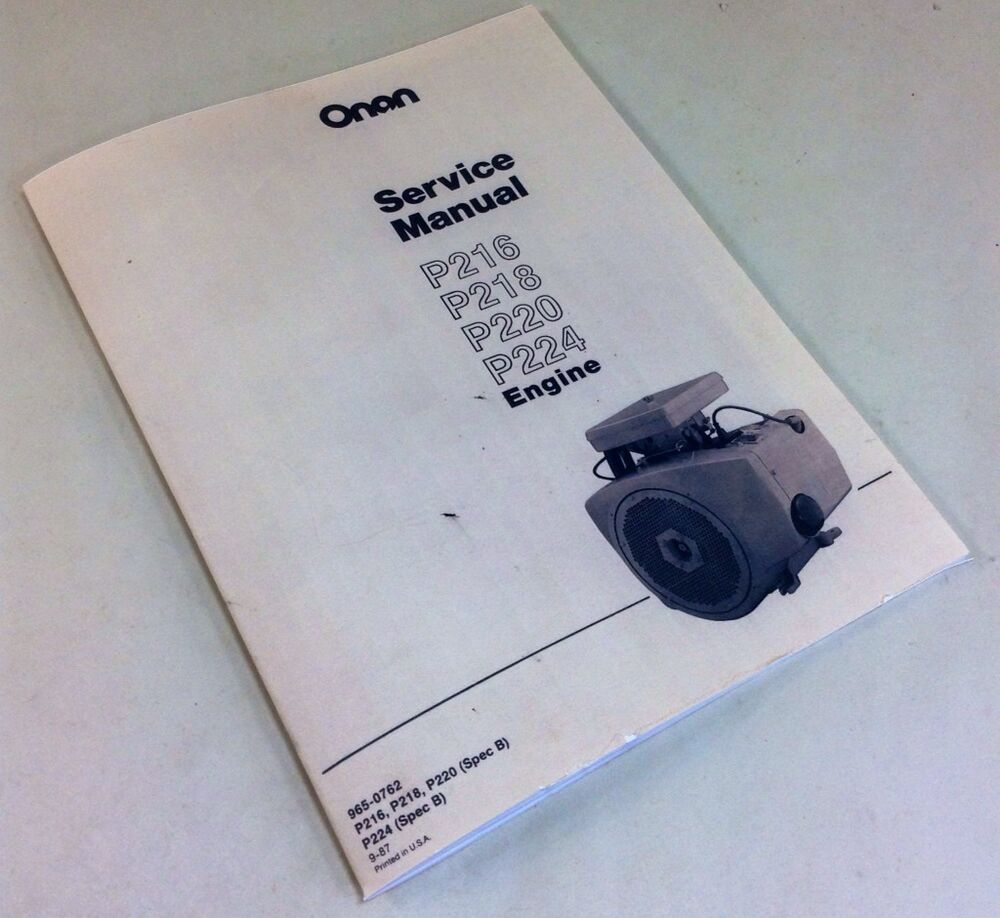 Onan P216 P218 P220 P224 Engine Service Repair Manual: CASE 1816C UNI-LOADER ONAN ENGINE SERVICE REPAIR OVERHAUL